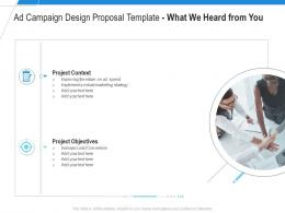 Ad Campaign Design Proposal Template What We Heard From You Ppt Powerpoint Smartart