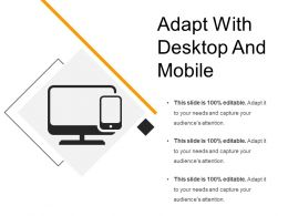 Adapt With Desktop And Mobile