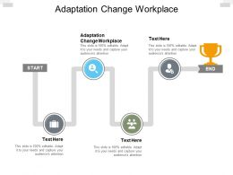 Adaptation Change Workplace Ppt Powerpoint Presentation Outline Cpb