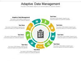 Adaptive Data Management Ppt Powerpoint Presentation Summary Graphics Cpb