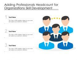 Adding Professionals Headcount For Organizations Skill Development
