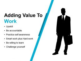 Adding Value To Work Powerpoint Slide