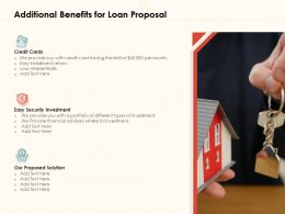 Additional Benefits For Loan Proposal Ppt Powerpoint Presentation File Smartart