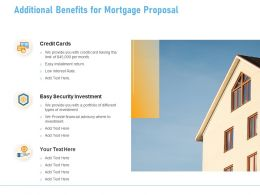 Additional Benefits For Mortgage Proposal Ppt Powerpoint Presentation Gallery Professional