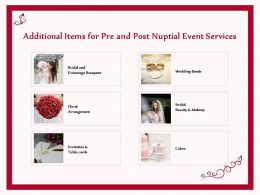 Additional Items For Pre And Post Nuptial Event Services Ppt Demonstration