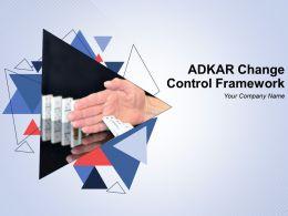 Adkar Change Control Framework Powerpoint Presentation Slides
