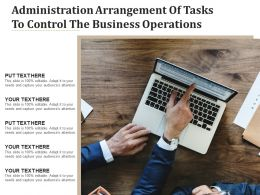 Administration Arrangement Of Tasks To Control The Business Operations
