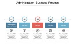 Administration Business Process Ppt Powerpoint Presentation Professional Cpb