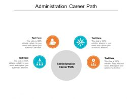 Administration Career Path Ppt Powerpoint Presentation Inspiration Summary Cpb