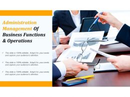 Administration Management Of Business Functions And Operations