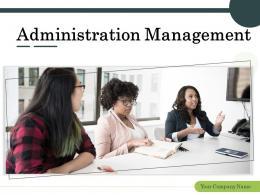 Administration Management Powerpoint Presentation Slides