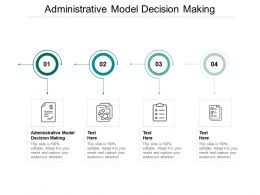 Administrative Model Decision Making Ppt Powerpoint Presentation Pictures Cpb
