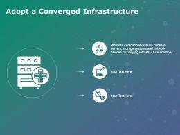 Adopt A Converged Infrastructure Storage Ppt Powerpoint Presentation Show Slide Download