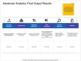 Advanced Analytics Final Output Results Local Ppt Powerpoint Presentation File Show