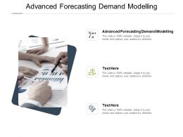 Advanced Forecasting Demand Modelling Ppt Powerpoint Presentation Slides Cpb
