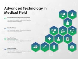 Advanced Technology In Medical Field Ppt Powerpoint Presentation Icon Graphics
