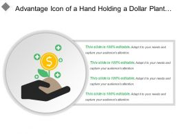 advantage_icon_of_a_hand_holding_a_dollar_plant_with_positive_signs_around_Slide01
