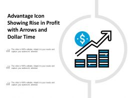 Advantage Icon Showing Rise In Profit With Arrows And Dollar Time