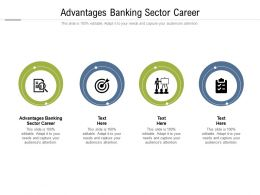 Advantages Banking Sector Career Ppt Powerpoint Presentation Layout Cpb