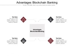 Advantages Blockchain Banking Ppt Powerpoint Presentation Guide Cpb