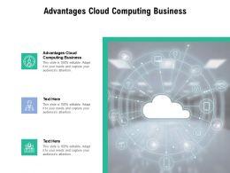 Advantages Cloud Computing Business Ppt Powerpoint Presentation Ideas Cpb