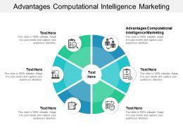 Advantages Computational Intelligence Marketing Ppt Powerpoint Presentation Diagram Ppt Cpb