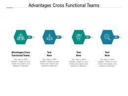 Advantages Cross Functional Teams Ppt Powerpoint Presentation Layouts Elements Cpb