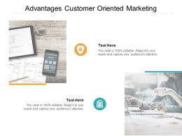 Advantages Customer Oriented Marketing Ppt Powerpoint Presentation Model Cpb