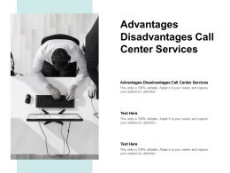 Advantages Disadvantages Call Center Services Ppt Powerpoint Presentation Styles Cpb