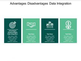 Advantages Disadvantages Data Integration Ppt Powerpoint Presentation Infographics Graphics Design Cpb