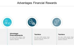 Advantages Financial Rewards Ppt Powerpoint Presentation Layouts Images Cpb