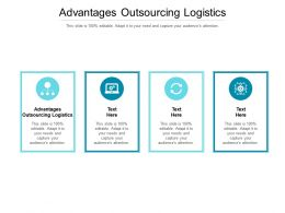 Advantages Outsourcing Logistics Ppt Powerpoint Presentation Inspiration Clipart Cpb