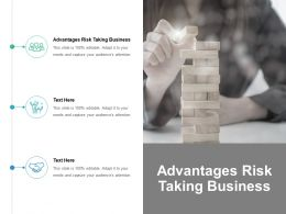 Advantages Risk Taking Business Ppt Powerpoint Presentation File Deck Cpb