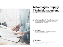 Advantages Supply Chain Management Ppt Powerpoint Presentation Portfolio Example Topics Cpb