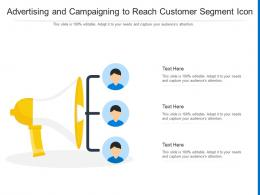 Advertising And Campaigning To Reach Customer Segment Icon