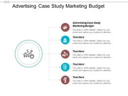 Advertising Case Study Marketing Budget Ppt Powerpoint Presentation Infographics Infographic Template Cpb