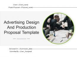 Advertising Design And Production Proposal Template Powerpoint Presentation Slides