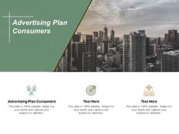 Advertising Plan Consumers Ppt Powerpoint Presentation Gallery Diagrams Cpb