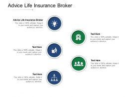 Advice Life Insurance Broker Ppt Powerpoint Presentation Slides Template Cpb