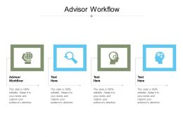 Advisor Workflow Ppt Powerpoint Presentation Gallery Clipart Images Cpb