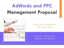 Adwords And PPC Management Proposal Powerpoint Presentation Slides