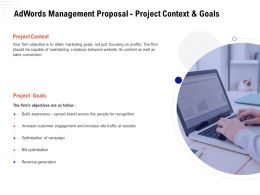 Adwords Management Proposal Project Context And Goals Ppt Powerpoint Presentation Aids