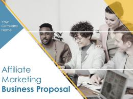 Affiliate Marketing Business Proposal Powerpoint Presentation Slides