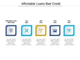 Affordable Loans Bad Credit Ppt Powerpoint Presentation Styles Clipart Cpb