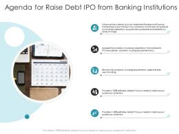 Agenda For Raise Debt IPO From Banking Institutions Pitch Deck Raise Debt IPO Banking Institutions Ppt Rules