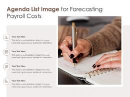 Agenda List Image For Forecasting Payroll Costs Infographic Template