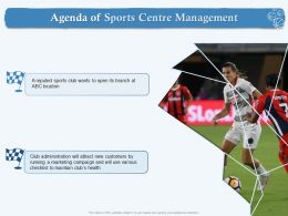 Agenda Of Sports Centre Management Club Wants Ppt Powerpoint Presentation File Visual Aids