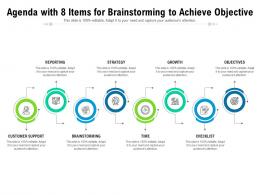 Agenda With 8 Items For Brainstorming To Achieve Objective