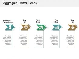 Aggregate Twitter Feeds Ppt Powerpoint Presentation Pictures Graphics Example Cpb