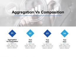 Aggregation Vs Composition Ppt Powerpoint Presentation Layouts Example Introduction Cpb